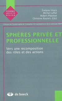 Sphères privée et professionnelle : vers une recomposition des rôles et des actions