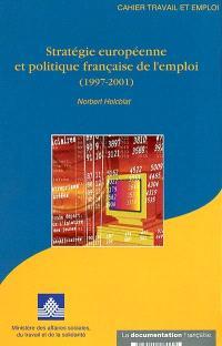 Stratégie européenne et politique française de l'emploi (1997-2001)
