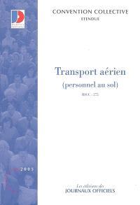 Transport aérien : personnel au sol : convention collective nationale du 22 mai 1959 étendue par arrêté du 10 janvier 1964, IDCC 275