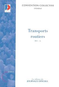 Transports routiers et activités auxiliaires du transport : convention collective nationale : IDCC 16