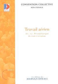 Travail aérien : personnel navigant, des essais et réceptions : convention collective nationale du 21 janvier 1991, IDCC 1612