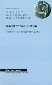 Travail et fragilisation : l'organisation et le management en question