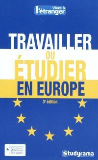 Travailler ou étudier en Europe