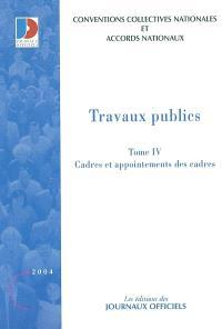 Travaux publics. Volume 4, Cadres et appointements des cadres