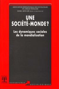Une société-monde ? : les dynamiques sociales de la mondialisation