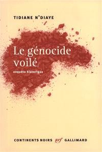Le génocide voilé : enquête historique