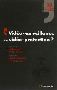 Vidéo-surveillance ou vidéo-protection ?