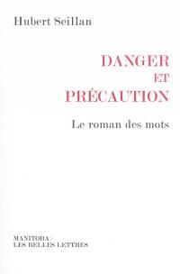 Danger et précaution : le roman des mots