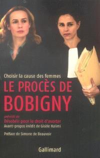 Le procès de Bobigny. Précédé de Désobéir pour le droit d'avorter