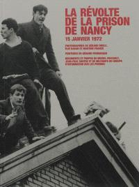 La révolte de la prison de Nancy : 15 janvier 1972