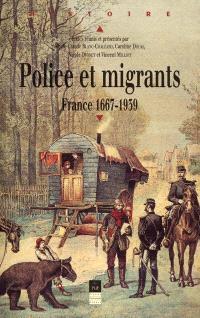 Police et migrants : France 1667-1939