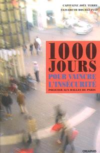 1.000 jours pour vaincre l'insécurité : policier aux Halles de Paris