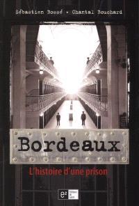 Bordeaux  : l' histoire d'une prison