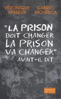 La prison doit changer, la prison va changer, avait-il dit : document