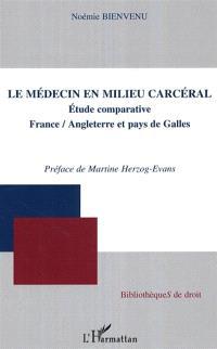 Le médecin en milieu carcéral : étude comparative France-Angleterre et pays de Galles