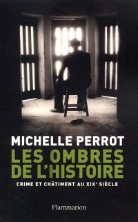 Les ombres de l'histoire : crimes et châtiments au XIXe siècle