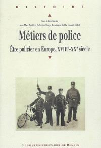 Métiers de police : être policier en Europe, XVIIIe-XXe siècle