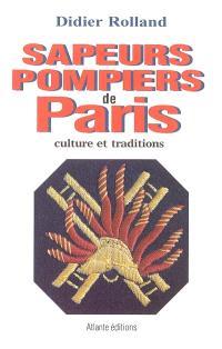 Sapeurs-pompiers de Paris : culture et traditions