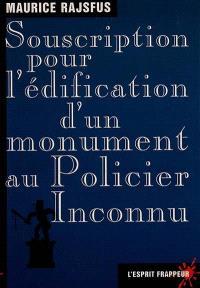 Souscription pour l'édification d'un monument au policier inconnu