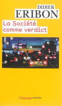 La société comme verdict : classes, identités, trajectoires