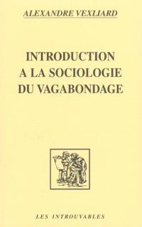 Introduction à la sociologie du vagabondage