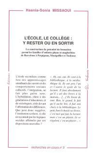 L'école, le collège : y rester ou en sortir : la construction du potentiel de formation parmi les familles d'enfants gitans et maghrébins de Barcelone à Perpignan, Montpellier et Toulouse