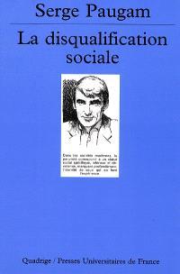 La disqualification sociale : essai sur la nouvelle pauvreté