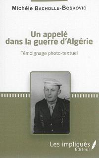 Un appelé dans la guerre d'Algérie : témoignage photo-textuel