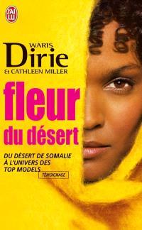 Fleur du désert : du désert de Somalie à l'univers des tops models : témoignage