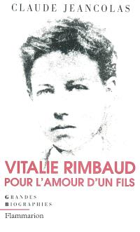 Vitalie Rimbaud : pour l'amour d'un fils