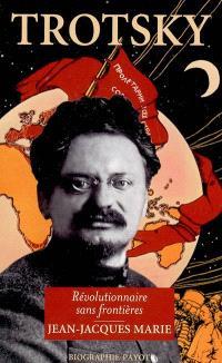 Trotsky : révolutionnaire sans frontières