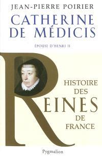 Catherine de Médicis, épouse d'Henri II