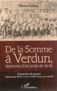 De la Somme à Verdun, épreuves d'un poilu de 14-18 : souvenirs de guerre