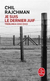 Je suis le dernier Juif : Treblinka, 1942-1943