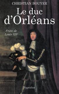 Le duc d'Orléans, frère de Louis XIV