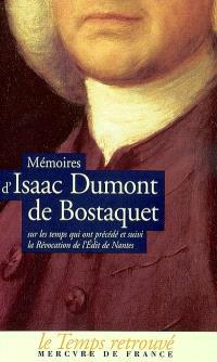 Mémoires d'Isaac Dumont de Bostaquet : sur les temps qui ont précédé et suivi la Révocation de l'Edit de Nantes