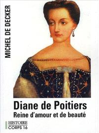Diane de Poitiers : reine d'amour et de beauté