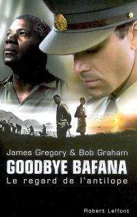 Goodbye Bafana : le regard de l'antilope
