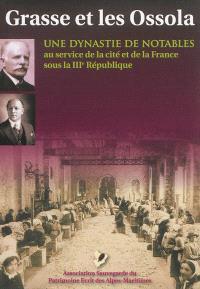 Grasse et les Ossola : une dynastie de notables au service de la cité et de la France sous la IIIe République