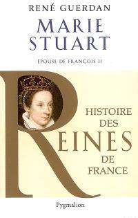 Marie Stuart, épouse de François II