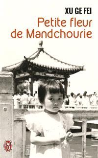 Petite fleur de Mandchourie : récit
