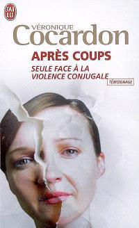 Après coups : seule face à la violence conjugale