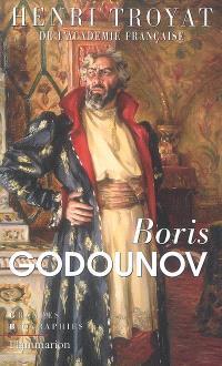 Boris Godounov à Michel Romanov : biographie