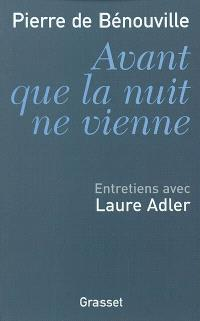 Avant que la nuit ne vienne : entretiens avec Laure Adler
