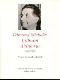 Edmond Michelet, l'album d'une vie : 1899-1970