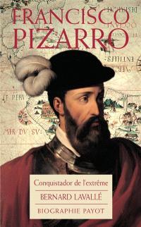Francisco Pizzaro : conquistador de l'extrême