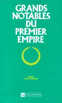 Grands notables du premier Empire. Volume 28, Escaut