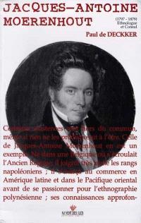 Jacques-Antoine Moerenhout (1797-1879) : ethnologue et consul