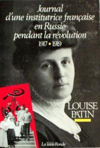 Journal d'une institutrice française en Russie pendant la révolution : 1917-1919