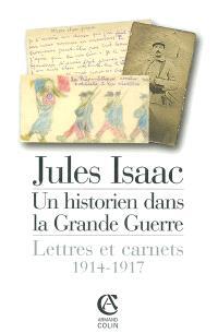 Jules Isaac : un historien dans la Grande Guerre : lettres et carnets, 1914-1917